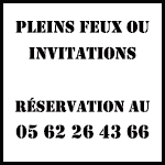 reservation pleins feux ou invitation 05 62 26 43 66
